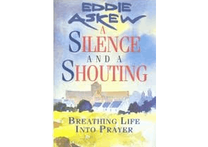 A Silence and a Shouting - Hardback